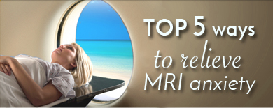 Top 5 ways to relieve MRI anxiety