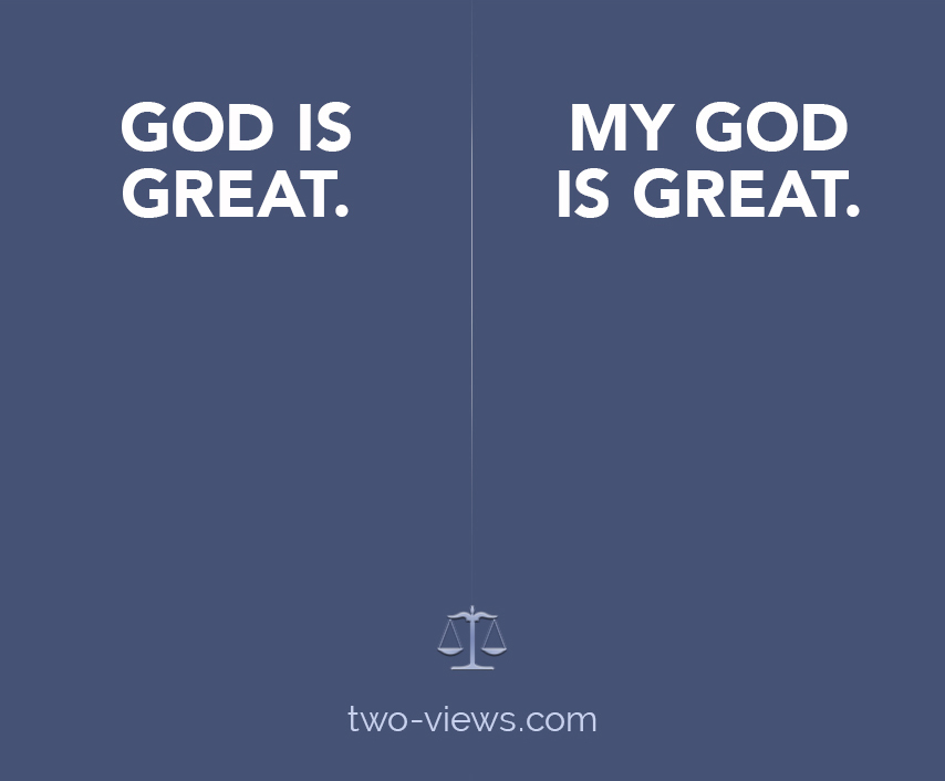 two views of GOD GREAT