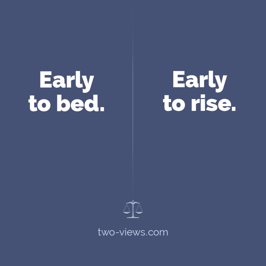 Early to bed or early to rise? Two views