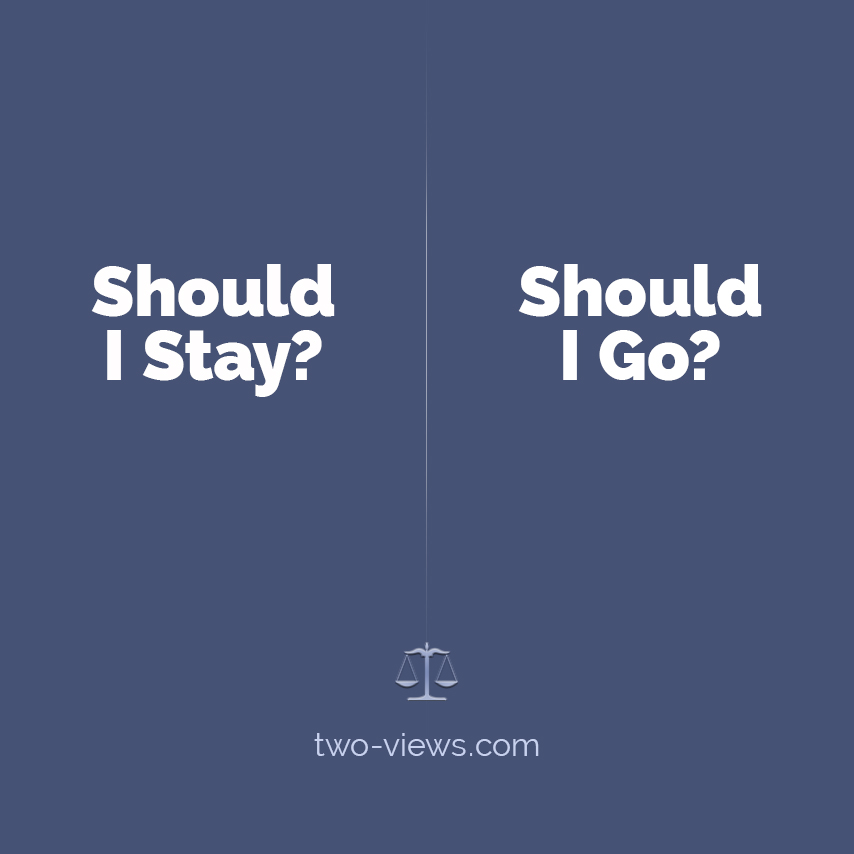 Should I stay or should I go? Two views