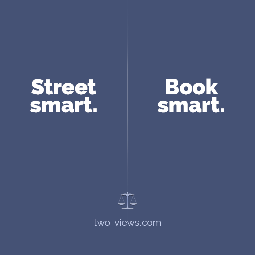 Street smart or book smart? Two views