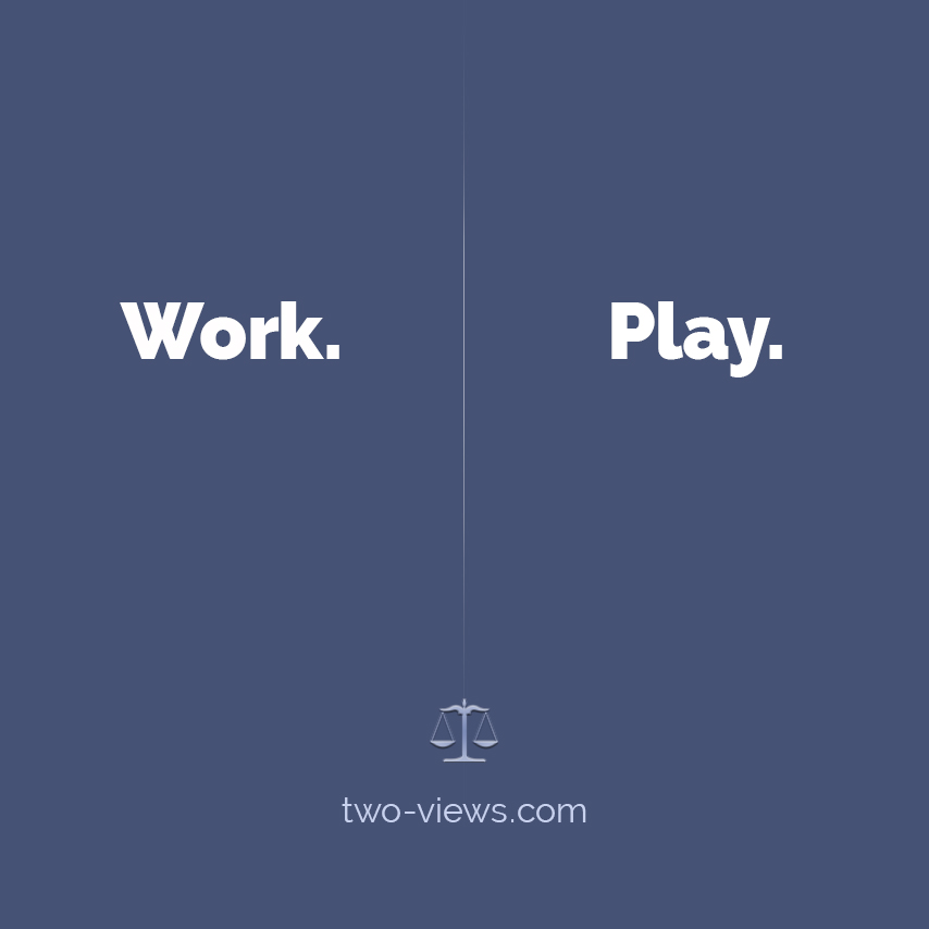 Work or play? Two views